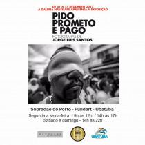 """Sobradão do Porto recebe exposição """"Pido, prometo e pago"""""""