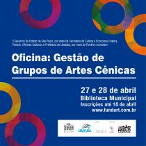 Oficina de Gestão de Grupos de Artes Cênicas acontece em abril