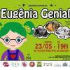 """Teatro Municipal de Ubatuba recebe o peça """"Eugênia Genial"""""""