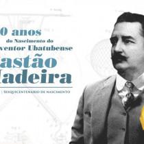 Ubatuba celebra os 150 anos de nascimento de Gastão Madeira, pioneiro da aviação